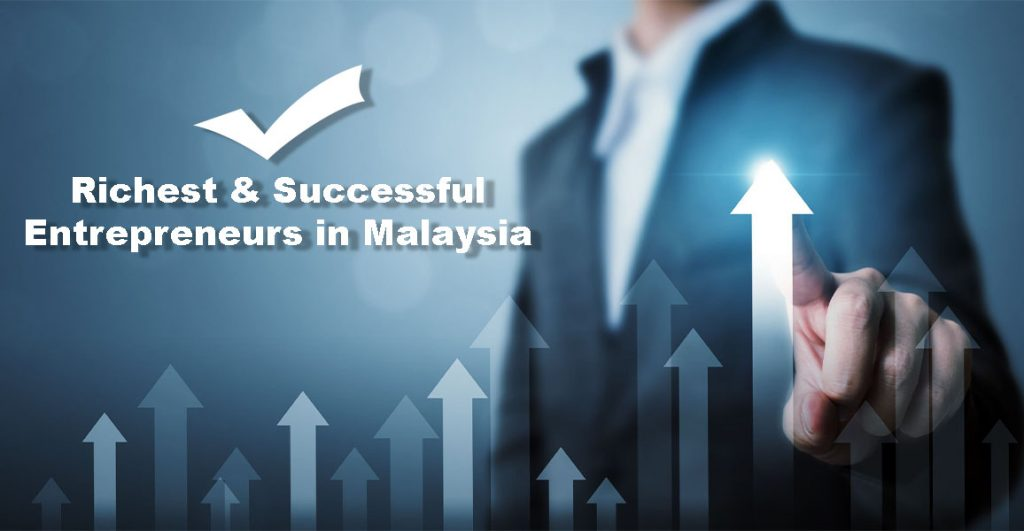 Richest and Successful Entrepreneurs in Malaysia
