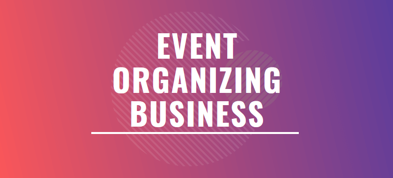 Event organizing business